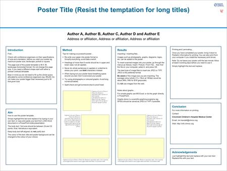 Poster Title (Resist the temptation for long titles) Author A, Author B, Author C, Author D and Author E Address or affiliation, Address or affiliation,
