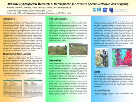 Airborne Hyperspectral Research & Development for Invasive Species Detection and Mapping Kenneth McGwire 1, Timothy Minor 1, Bradley Schultz 2, and Christopher.