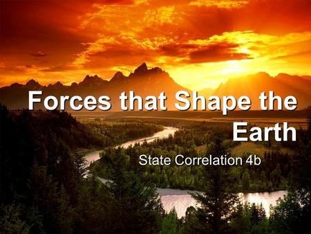 Forces that Shape the Earth State Correlation 4b.