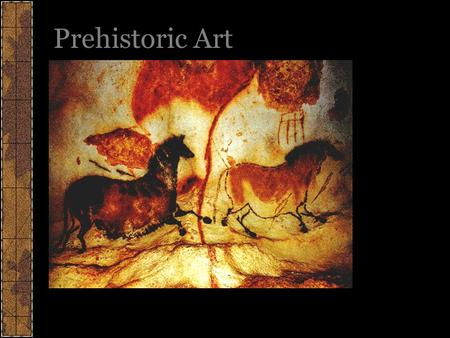 Prehistoric Art. Pictograph: Painting on a surface like a cave wall. Petroglyph: Design carved into rock or other surface.
