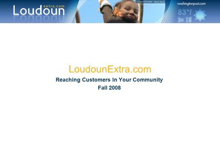 LoudounExtra.com Reaching Customers In Your Community Fall 2008.