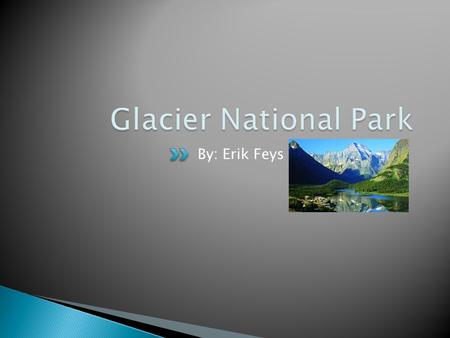By: Erik Feys. A bill designating Glacier National Park was signed by the President Taft May 11, 1910. The park fell to the management of the National.