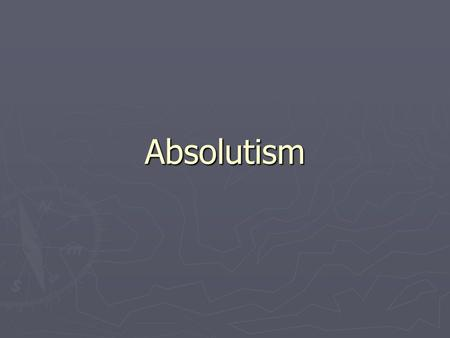 Absolutism. ► Due to the Protestant Reformation, the power of the king increased in Europe. ► Kings reigned as absolute monarchs.  absolute monarch: