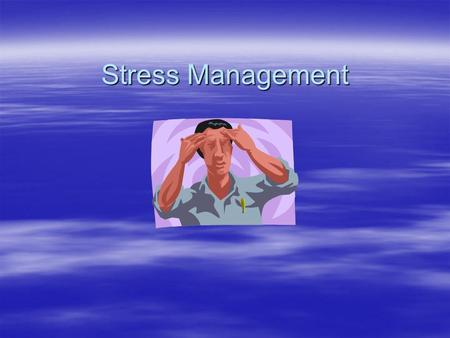 Stress Management. What Is Stress  Stress is the body's automatic response to any physical or mental demand placed on it.  Adrenaline is a chemical.