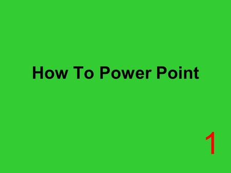 How To Power Point 1. Taking Notes Pages should look like the one drawn on the board and in your notes Copy notes EXACTLY as they appear Number your slides.