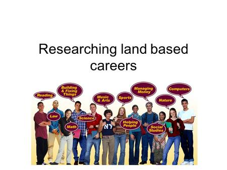 Researching land based careers. Job adverts Looking at the job advert in front of you, discuss:- What is the job for? How much do you earn? Are there.