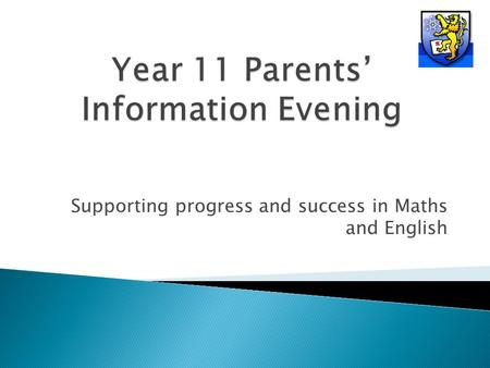 Supporting progress and success in Maths and English.