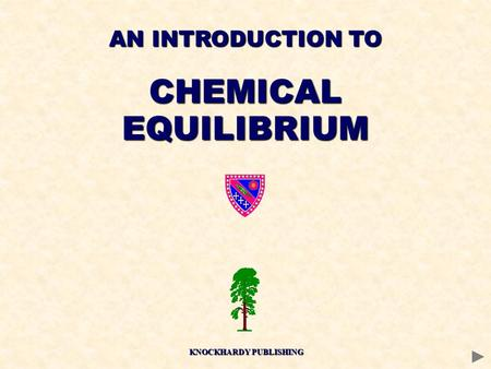 AN INTRODUCTION TO CHEMICALEQUILIBRIUM KNOCKHARDY PUBLISHING.