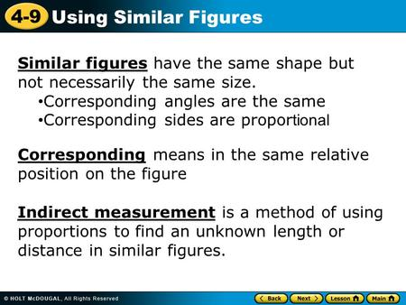 Similar figures have the same shape but not necessarily the same size.