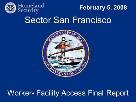 February 5, 2008 Sector San Francisco Worker- Facility Access Final Report.