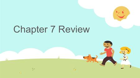 Chapter 7 Review.