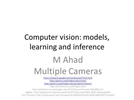 Computer vision: models, learning and inference M Ahad Multiple Cameras