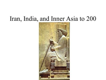 Iran, India, and Inner Asia to 200 AD. The Elamites.