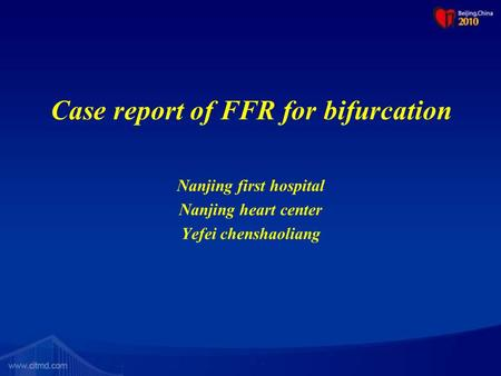 Case report of FFR for bifurcation Nanjing first hospital Nanjing heart center Yefei chenshaoliang.
