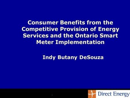 Indy Butany DeSouza Consumer Benefits from the Competitive Provision of Energy Services and the Ontario Smart Meter Implementation.