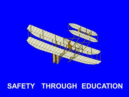 SAFETY THROUGH EDUCATION. ACCIDENT INVESTIGATION WHY ? NTSB.