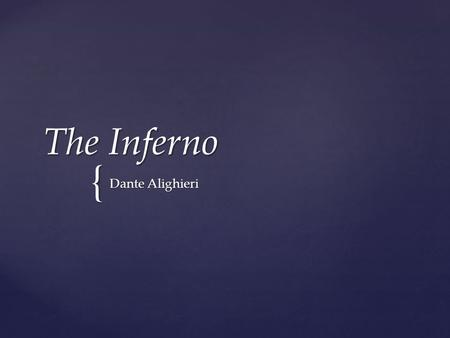 { The Inferno Dante Alighieri. Dark Wood of Error  What is the allegory of the wood?  Upon waking, Dante tried to run where?  Who stopped him?  Who.