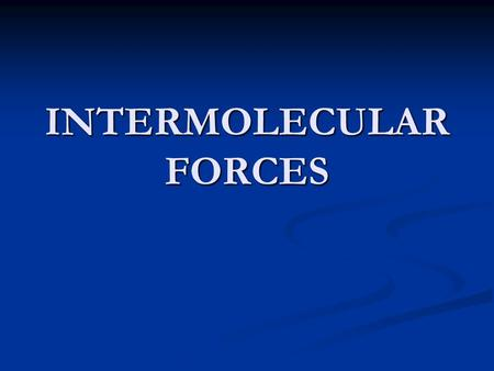 INTERMOLECULAR FORCES. A Quick Introduction Intermolecular forces exist everywhere Intermolecular forces exist everywhere Short-range attractive forces.