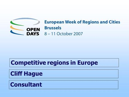 Consultant Competitive regions in Europe Cliff Hague.
