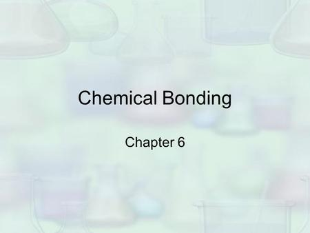 Chemical Bonding Chapter 6. Molecular Geometry VSEPR Valence – Shell, Electron Pair Repulsion Theory.