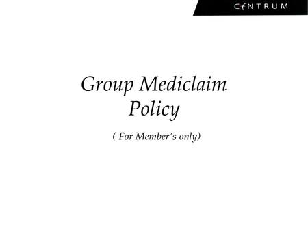 Group Mediclaim Policy ( For Member's only). Insurance Company – United India Insurance Co. Ltd. Name of the TPA : Paramount Health Services (TPA)Pvt.