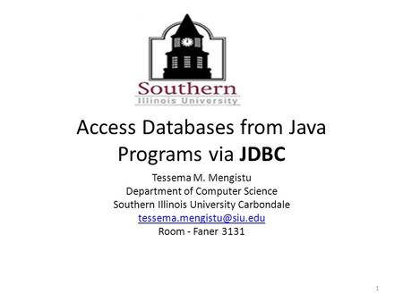 Access Databases from Java Programs via JDBC Tessema M. Mengistu Department of Computer Science Southern Illinois University Carbondale