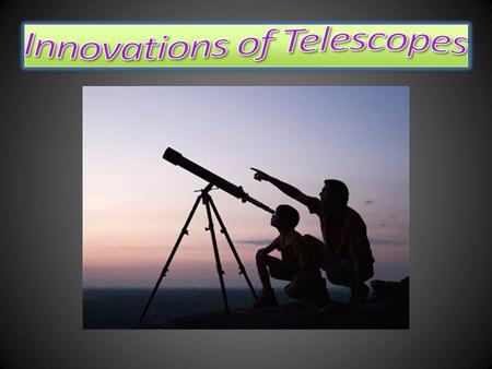 "Telescopes are instruments used to observe remote objects and the collection of electromagnetic radiation. The telescope was invented in 1611. ""Telescope"""