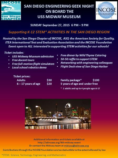 SAN DIEGO ENGINEERING GEEK NIGHT ON BOARD THE USS MIDWAY MUSEUM SUNDAY September 27, 2015 6 PM – 9 PM Supporting K-12 STEM* ACTIVITIES IN THE SAN DIEGO.