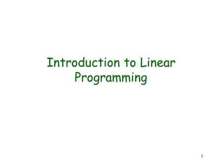 1 Introduction to Linear Programming. 2 Copyright © The McGraw-Hill Companies, Inc. Permission required for reproduction or display. X1X2X3X4X1X2X3X4.
