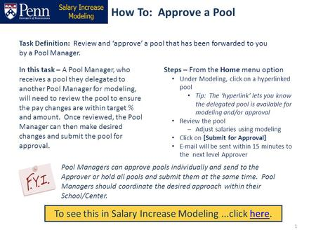 How To: Approve a Pool Task Definition: Review and 'approve' a pool that has been forwarded to you by a Pool Manager. Steps – From the Home menu option.