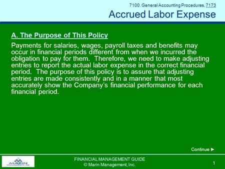 FINANCIAL MANAGEMENT GUIDE © Marin Management, Inc. 1 7100. General Accounting Procedures, 7173 Accrued Labor Expense A. The Purpose of This Policy Payments.