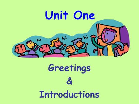 Unit One Greetings & Introductions. Self-introduction Full Name: Gong Ying Surname/Family Name: Gong First/Given Name: Ying Hometown: Minhou, Fujian Academic.