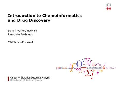 Introduction to Chemoinformatics and Drug Discovery Irene Kouskoumvekaki Associate Professor February 15 th, 2013.