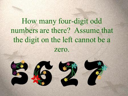 How many four-digit odd numbers are there? Assume that the digit on the left cannot be a zero.
