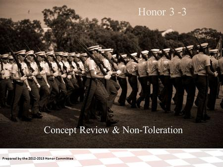 Prepared by the 2012-2013 Honor Committee Concept Review & Non-Toleration Honor 3 -3.