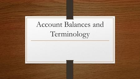 Account Balances and Terminology. Pacific Truckings.