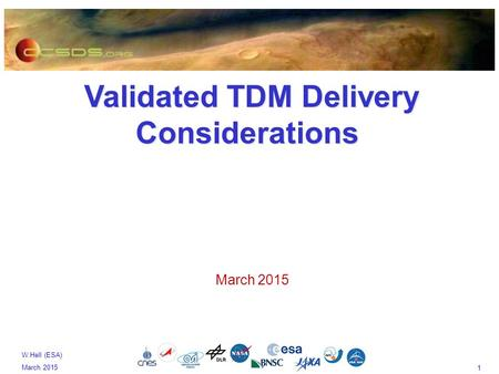 1 W.Hell (ESA) March 2015 Validated TDM Delivery Considerations Validated TDM Delivery Considerations March 2015.