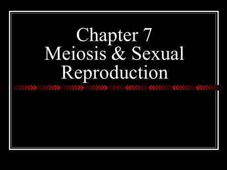 Chapter 7 Meiosis & Sexual Reproduction. Do you remember… (mitosis) This chapter deals with making cells that are genetically different through meiosis!