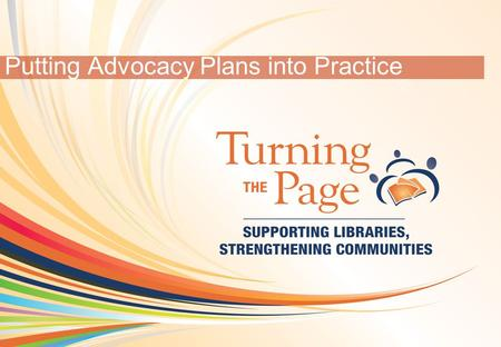 OCLC Online Computer Library Center 1 Putting Advocacy Plans into Practice.