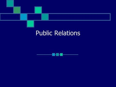 Public Relations. 2 Why Did You Choose Public Relations? Because you're great with people? Because you will make more money than if you stay in Journalism?