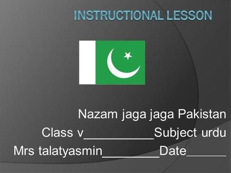 INSTRUCTIONAL LESSON Nazam jaga jaga Pakistan