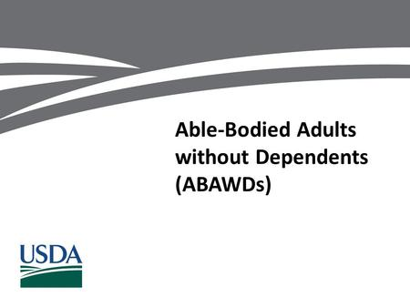 Able-Bodied Adults without Dependents (ABAWDs). General Work Requirement Sect. 6(d) of Food and Nutrition Act and 7 CFR 273.7 vs. ABAWD Work Requirement.