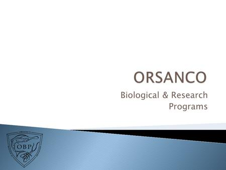 Biological & Research Programs. Overview Status Future Direction.