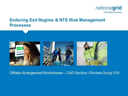 Enduring Exit Regime & NTS Risk Management Processes Offtake Arrangement Workstream – OAD Section I Review Group 316.