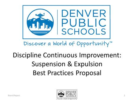 Discipline Continuous Improvement: Suspension & Expulsion Best Practices Proposal 1Board Report.