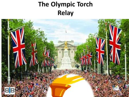 The Olympic Torch Relay. What is a relay race? What do you do in a relay race? How many people make up a relay race? What is different about a relay race.