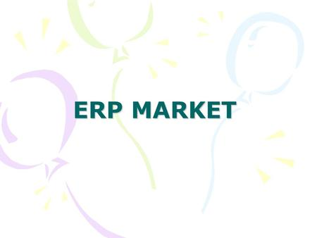 ERP MARKET. Some of the top-tier ERP vendors are SAP- AG, BAAN, PeopleSoft, Oracle Application and J.D.Edwards. These companies are covering the major.