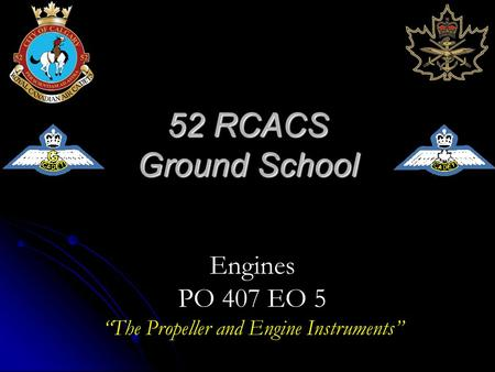 "52 RCACS Ground School Engines PO 407 EO 5 ""The Propeller and Engine Instruments"""