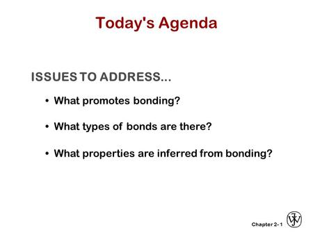 Today's Agenda ISSUES TO ADDRESS... • What promotes bonding?