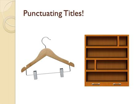 Punctuating Titles!.